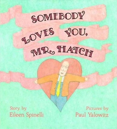 somebody loves you mr hatch, valentines day books for kids