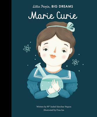 marie curie, little people big dreams